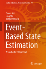 Event-Based State Estimation - A Stochastic Perspective, Springer, 2016