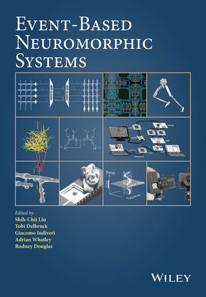 Event-Based Neuromorphic Systems, Wiley 2015